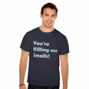 your-killing-me-smalls-tshirt-2